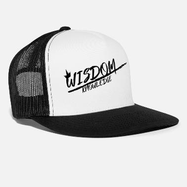 Wisdom wisdom over knowledge - Trucker Cap