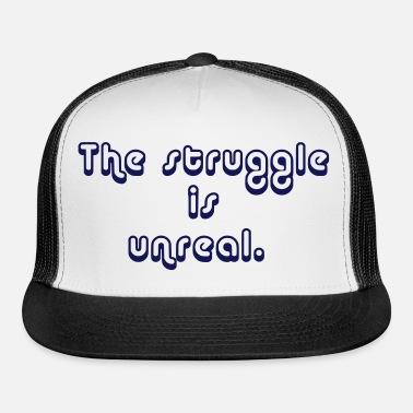 263d4e2c The_Struggle_is_Unreal_2 Trucker Cap   Spreadshirt