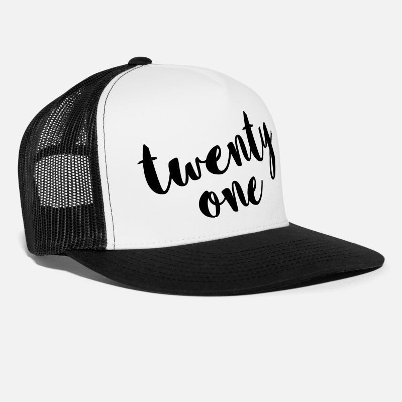 1ade1897abe One Caps - Twenty One   21 Birthday Quote - Trucker Cap white black