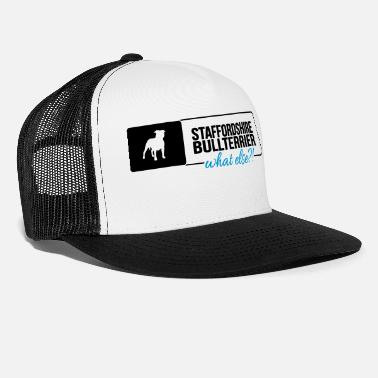 Stafford Staffordshire Bullterrier what else - Trucker Cap