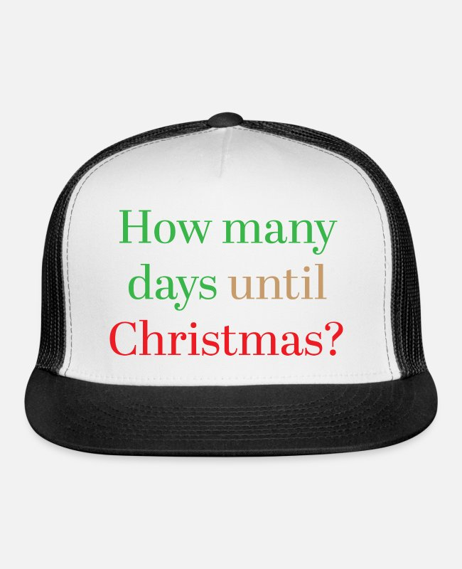 Till Caps & Hats - How many days until Christmas? - Trucker Cap white/black