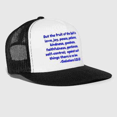 Bible Verse But the fruit of the Spirit is love joy peace p - Trucker Cap