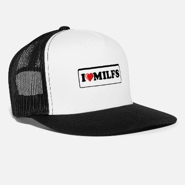 I love milfs - Trucker Cap