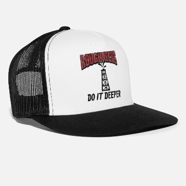 Oil Roughnecks Do It Deeper Gift - Trucker Cap