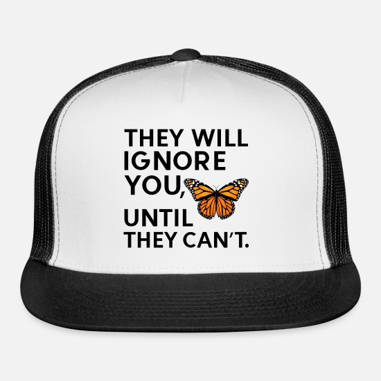 Your Mom Caps - THEY WILL IGNORE YOU UNTIL THEY CAN'T - Trucker Cap white/black