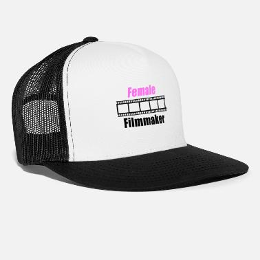 Female Female Filmmaker - Female Power - Trucker Cap