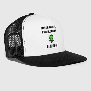 I want coffee Frankenstein - Trucker Cap
