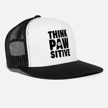Dog Paw Think positive dog paw quote gift - Trucker Cap