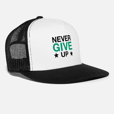 Times NEVER GIVE UP BEST STRONG MINDSET WINNER OUTFIT - Trucker Cap