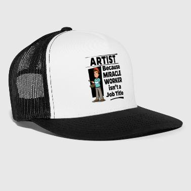 Artist - Miracle Worker - Trucker Cap