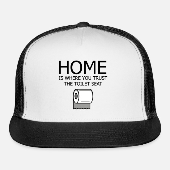 Happy Caps - home is where you trust the toilet seat - Trucker Cap white/black