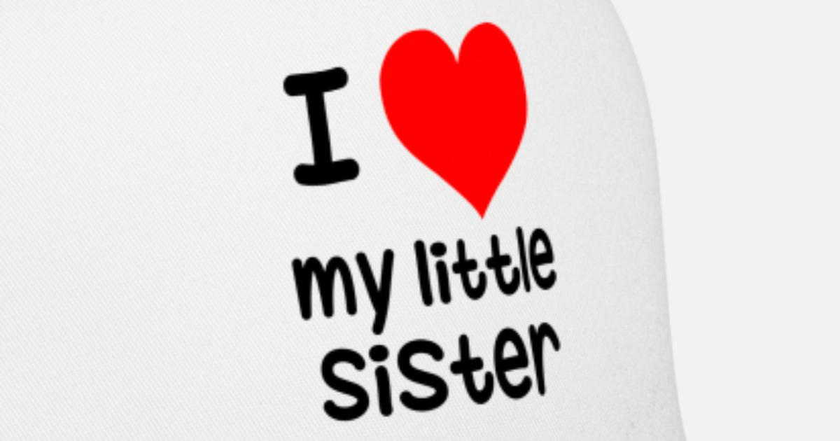 I Love My Little Sister Trucker Cap Spreadshirt