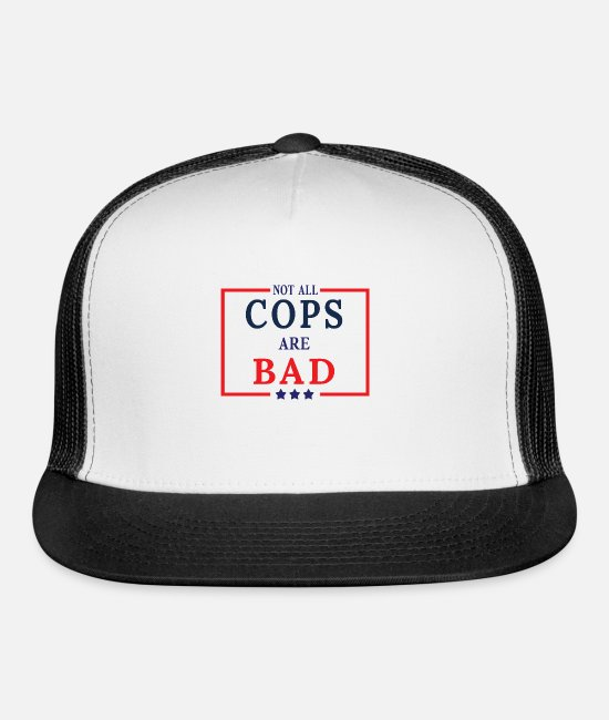 Prison Caps & Hats - Not All Cops Are Bad Cops - Trucker Cap white/black