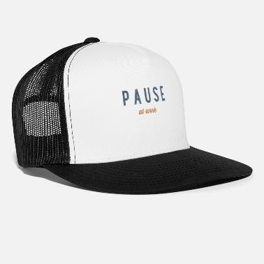 Pause Pause At Work - Trucker Cap