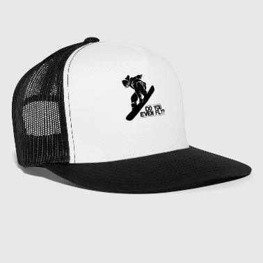Evening Do You Even Fly? - Trucker Cap