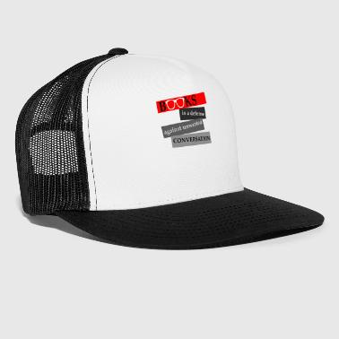 Books is a defense against unwanted Conversation - Trucker Cap