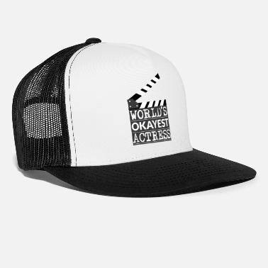 Actress Funny Actress Gift - World's Okayest Actress - Trucker Cap