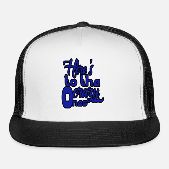 Art Caps - Here's to the crazy one's retro vintage humour tee - Trucker Cap white/black