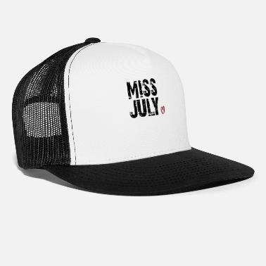 Born In July Miss July, Born In July - Trucker Cap