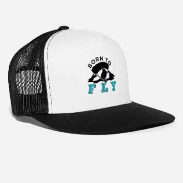 Action Sports Born To Fly Paraglider Extreme Action Sports Gift - Trucker Cap
