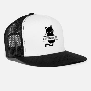 Meow 6 feet back right meow cat lovers quarantine socia - Trucker Cap