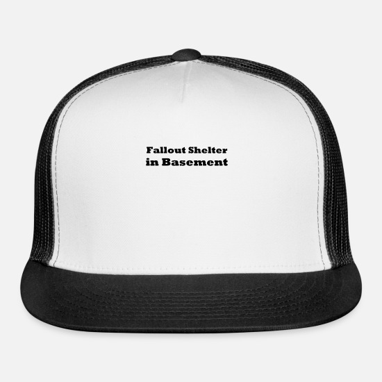 Basement Caps - Fall-out Shelter in Basement - Trucker Cap white/black
