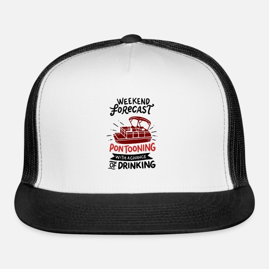 Nautical Caps - Weekend Forecast Pontooning With A Chance of Drink - Trucker Cap white/black