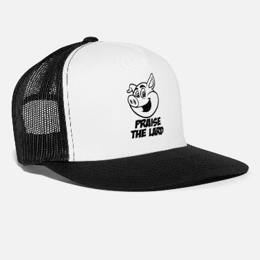 Praise PRAISE THE LARD - Trucker Cap