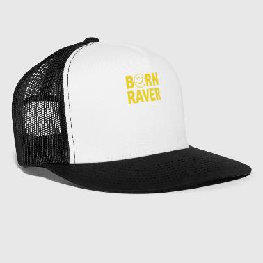 Born Raver Party Dance Festival Funny - Trucker Cap