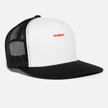 French Words Jadore i Adore French words - Trucker Cap
