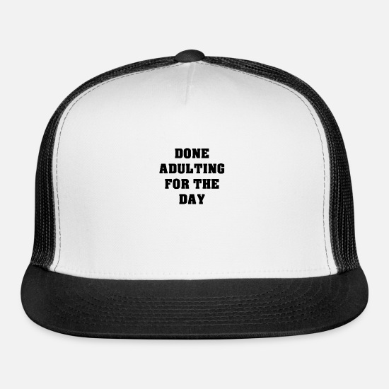 Birthday Caps - Done With Parents For Today Parents Cool - Trucker Cap white/black
