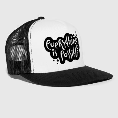Everything is possible - Trucker Cap