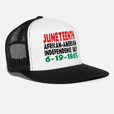 Independence Day Junteenth Independence Day - Trucker Cap