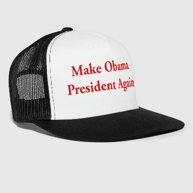 Make Obama President Again - Trucker Cap