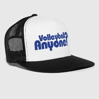 Volleyball Anyone? - Trucker Cap