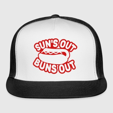Suns Out Buns Out - Trucker Cap
