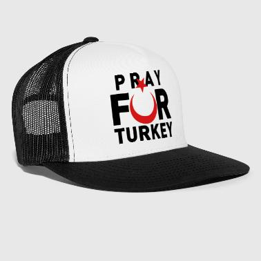 Pray Pray For Turkey - Trucker Cap