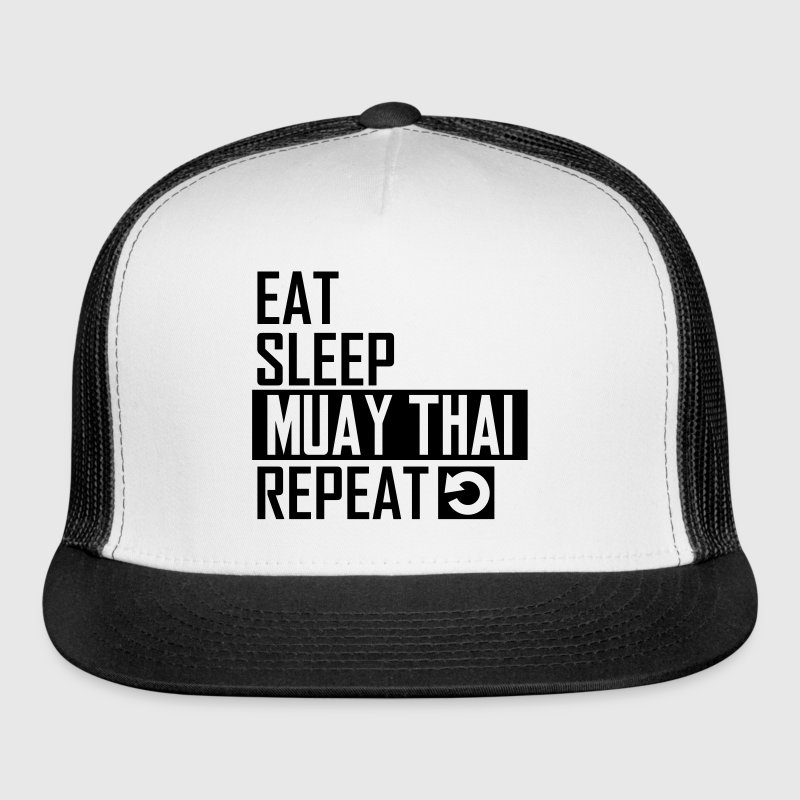 eat sleep muay thai - Trucker Cap