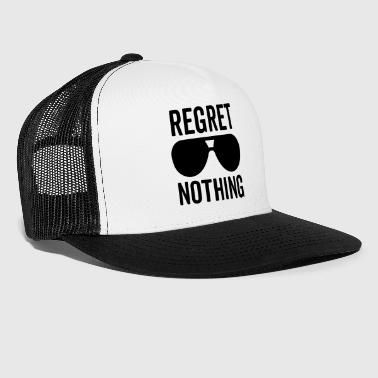 Regret Nothing Quote - Trucker Cap