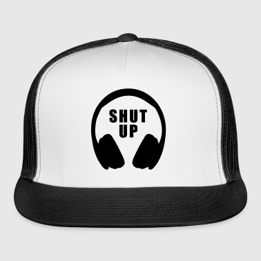 SHUT UP - Trucker Cap