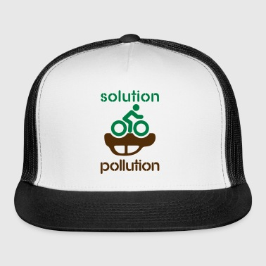 solution pollution - Trucker Cap