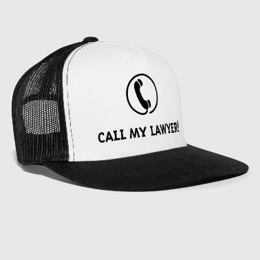 Call My Lawyer! - Trucker Cap