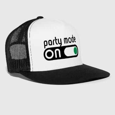 Party Party Mode On (Partying / Switch On) - Trucker Cap