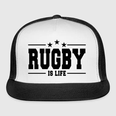 rugby is life 1 - Trucker Cap