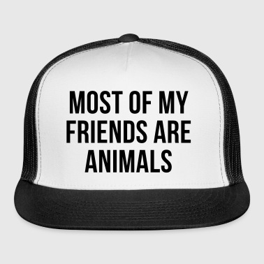Animal Lover Quote - Trucker Cap