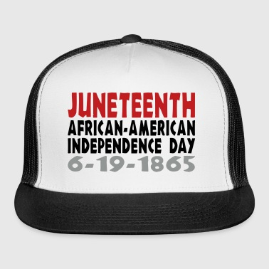 Junteenth Independence Day - Trucker Cap