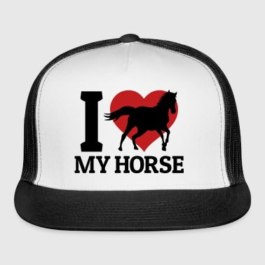 I love my horse - Trucker Cap