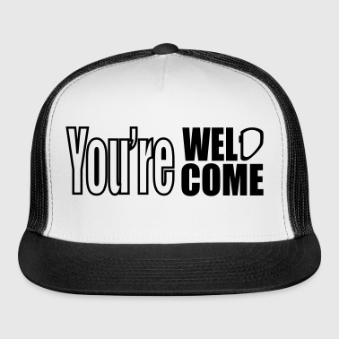 you're weldcome hat size - Trucker Cap