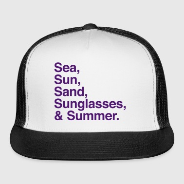 Sea Sun Sand Sunglasses and Summer - Trucker Cap