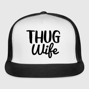 Thug Wife - Trucker Cap
